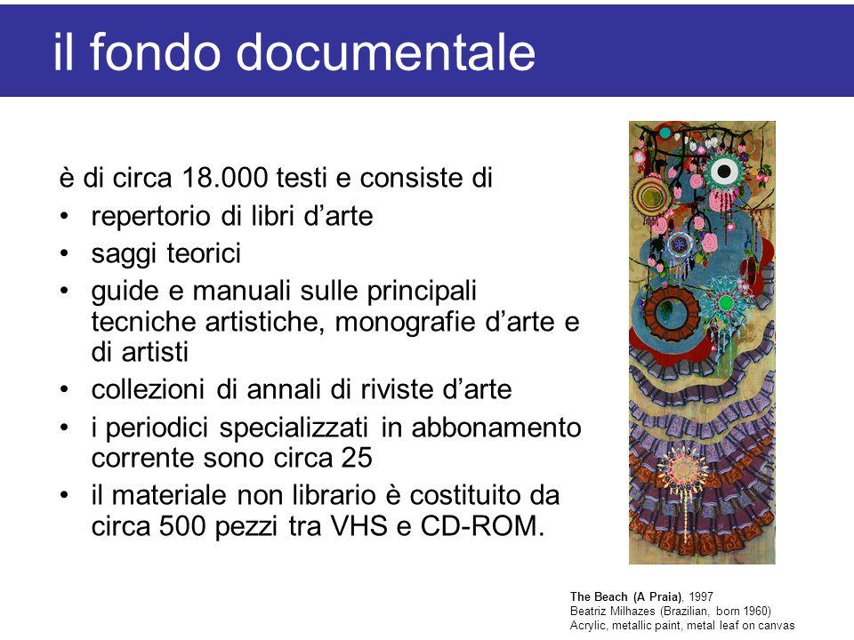 il fondo documentale è di circa 18.000 testi e consiste di repertorio di libri darte saggi teorici guide e manuali sulle principali tecniche artistich