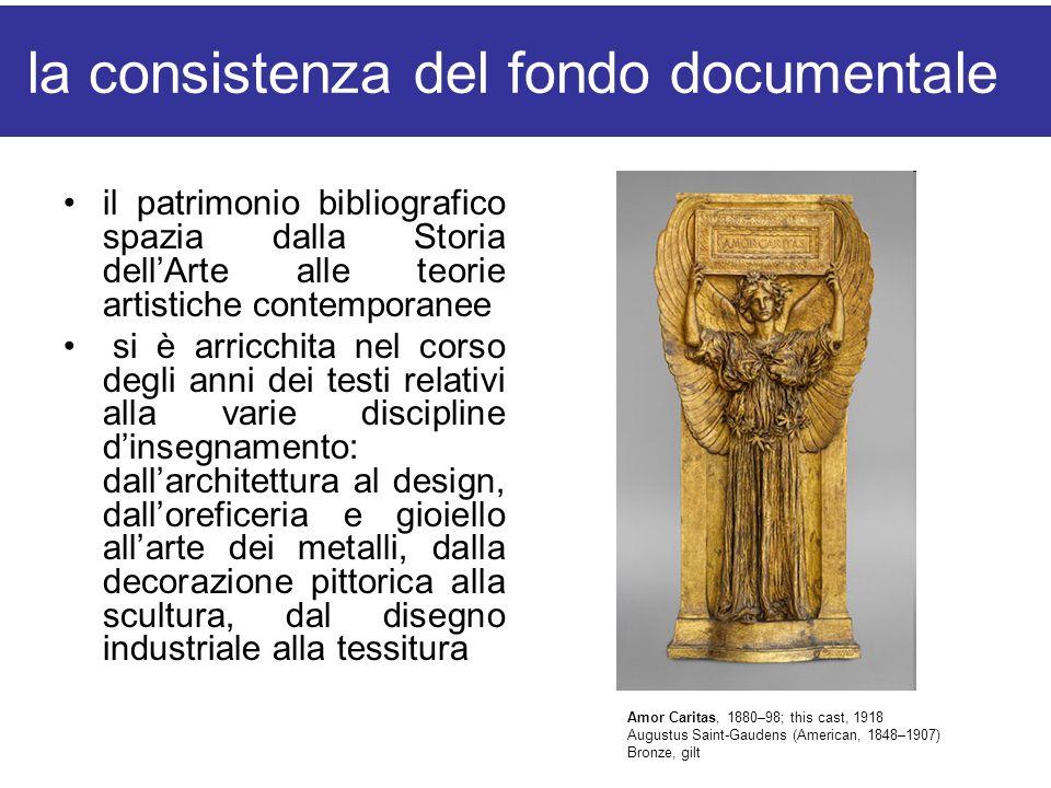la consistenza del fondo documentale il patrimonio bibliografico spazia dalla Storia dellArte alle teorie artistiche contemporanee si è arricchita nel