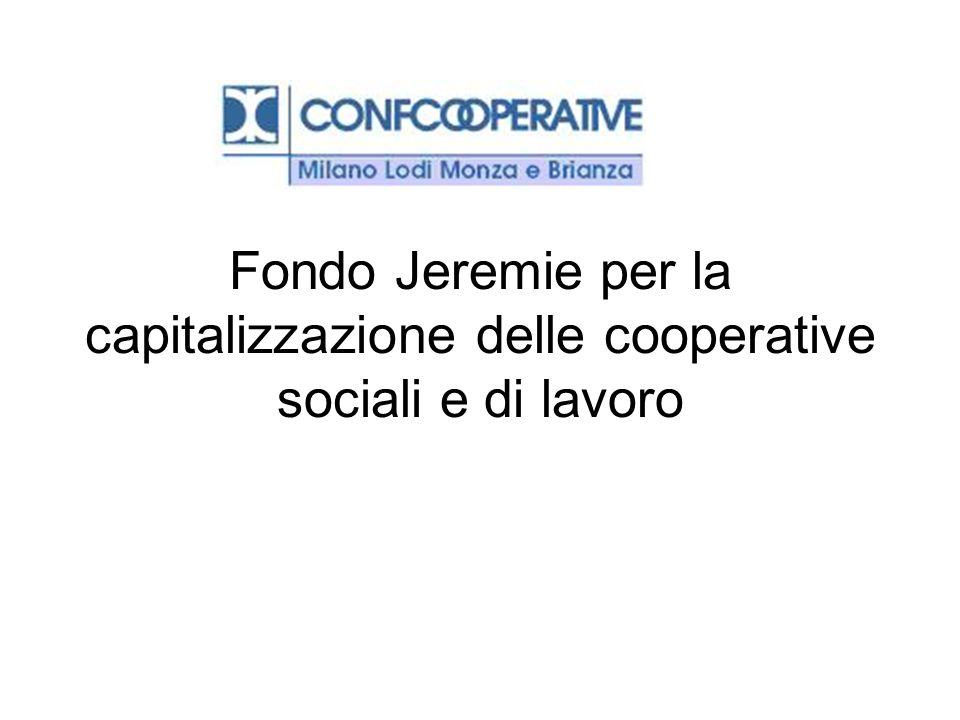 Fondo Jeremie per la capitalizzazione delle cooperative sociali e di lavoro