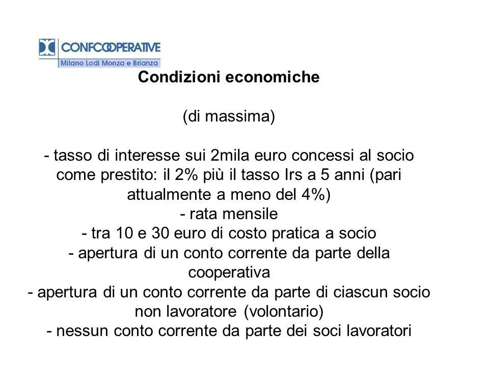 Condizioni economiche (di massima) - tasso di interesse sui 2mila euro concessi al socio come prestito: il 2% più il tasso Irs a 5 anni (pari attualme