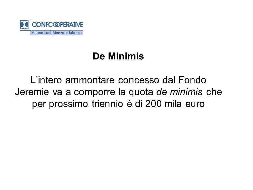 De Minimis Lintero ammontare concesso dal Fondo Jeremie va a comporre la quota de minimis che per prossimo triennio è di 200 mila euro