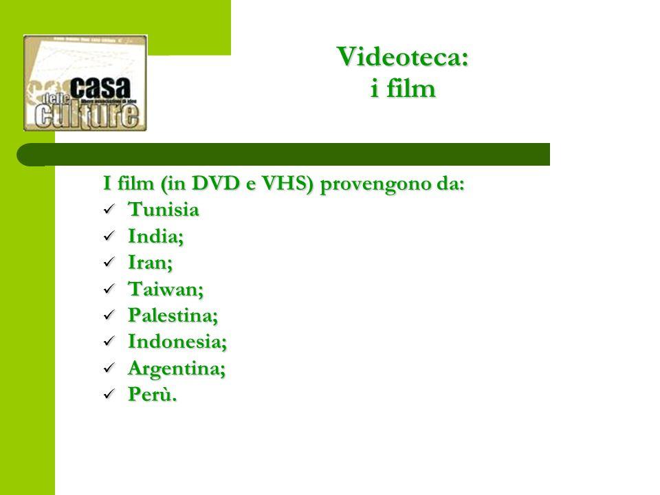 Videoteca: i film I film (in DVD e VHS) provengono da: Tunisia Tunisia India; India; Iran; Iran; Taiwan; Taiwan; Palestina; Palestina; Indonesia; Indonesia; Argentina; Argentina; Perù.
