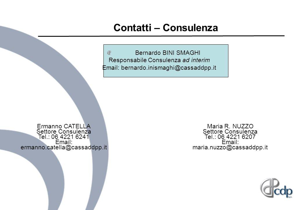Contatti – Consulenza Bernardo BINI SMAGHI Responsabile Consulenza ad interim Email: bernardo.inismaghi@cassaddpp.it Ermanno CATELLA Settore Consulenz