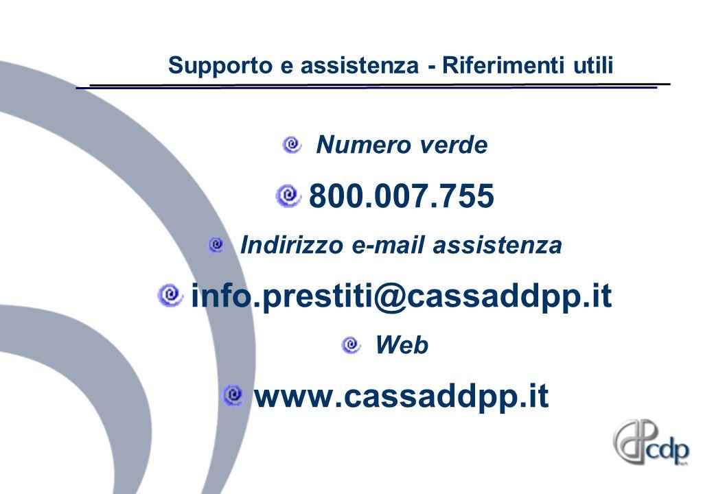 Numero verde 800.007.755 Indirizzo e-mail assistenza info.prestiti@cassaddpp.it Web www.cassaddpp.it Supporto e assistenza - Riferimenti utili