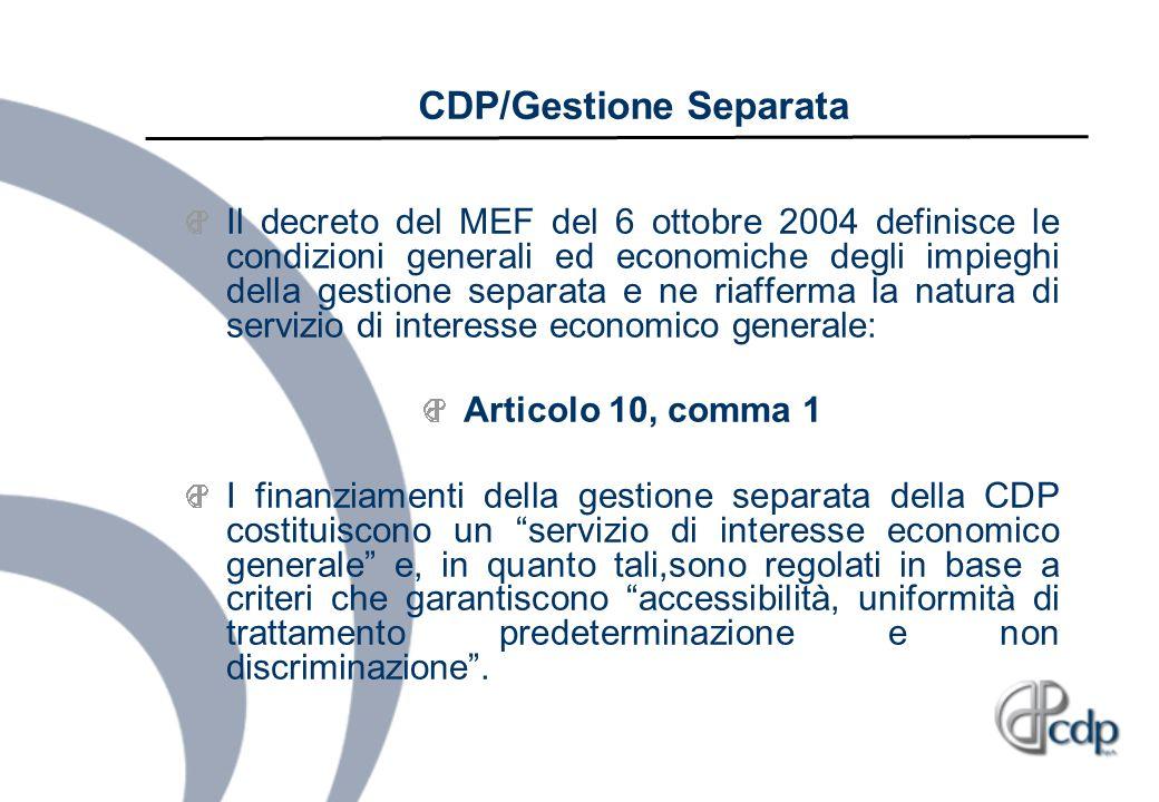 CDP/Gestione Separata Il decreto del MEF del 6 ottobre 2004 definisce le condizioni generali ed economiche degli impieghi della gestione separata e ne