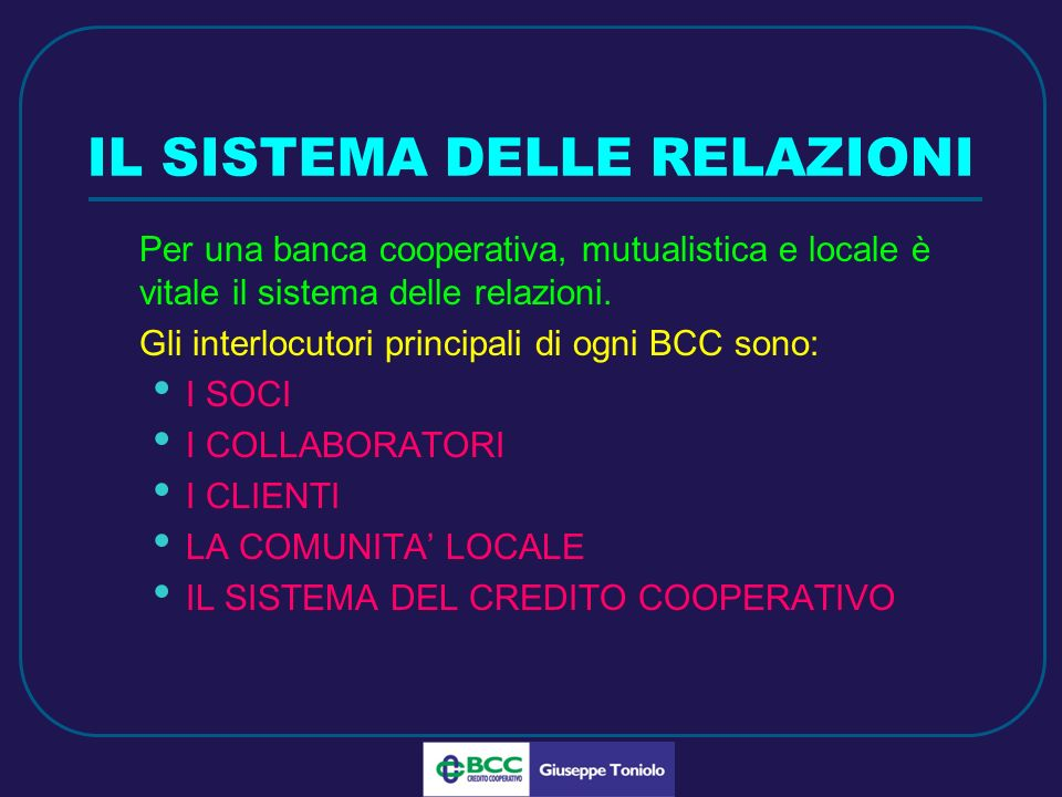 LUG 2010 IL SISTEMA DELLE RELAZIONI Per una banca cooperativa, mutualistica e locale è vitale il sistema delle relazioni.