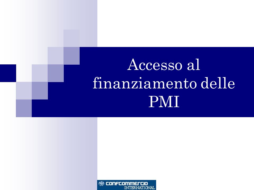 Accesso al finanziamento delle PMI