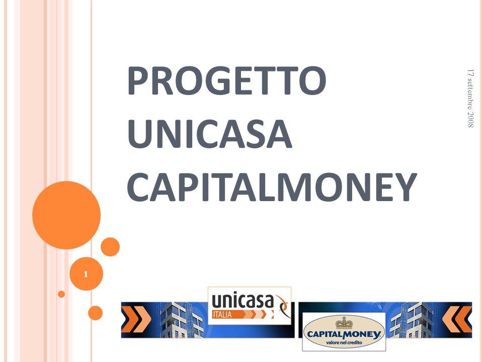 PROGETTO UNICASA CAPITALMONEY 17 settembre 2008 1