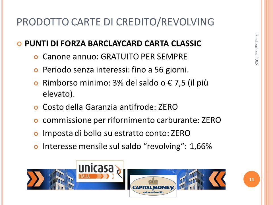 PUNTI DI FORZA BARCLAYCARD CARTA CLASSIC Canone annuo: GRATUITO PER SEMPRE Periodo senza interessi: fino a 56 giorni.
