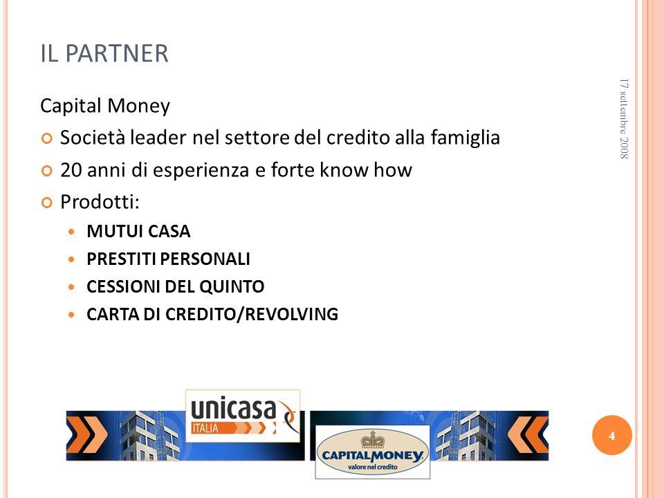 Capital Money Società leader nel settore del credito alla famiglia 20 anni di esperienza e forte know how Prodotti: MUTUI CASA PRESTITI PERSONALI CESS