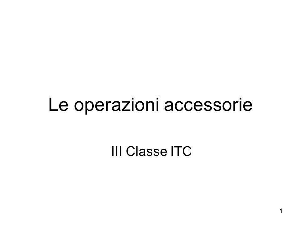 1 Le operazioni accessorie III Classe ITC
