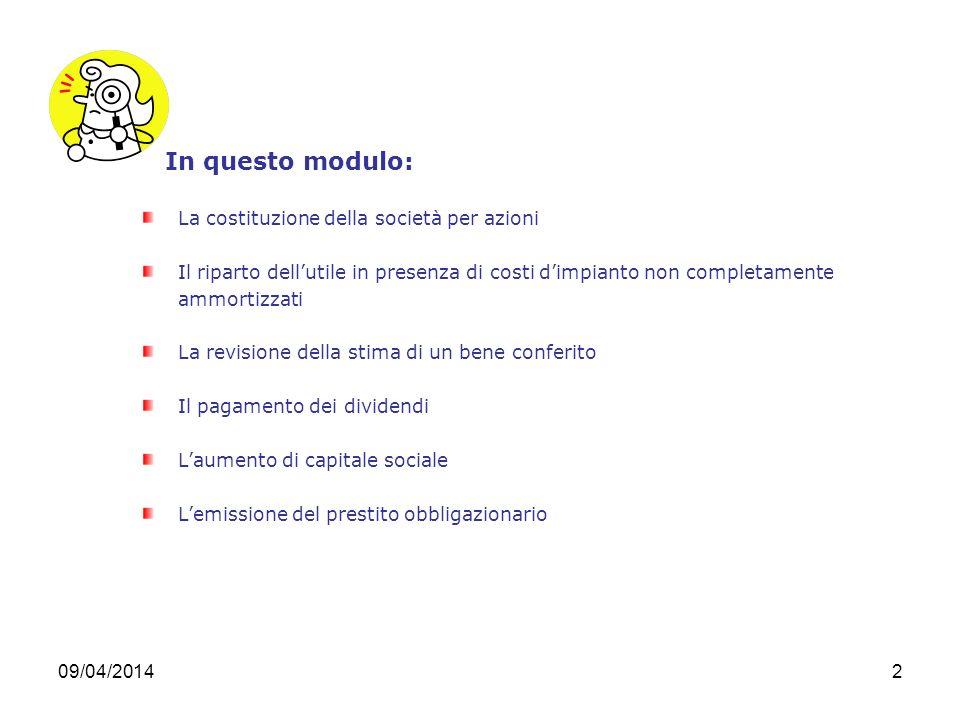 09/04/201423 Calcoli relativi allaumento di capitale sociale 200.000 : VN 10 = 20.000 numero nuove azioni n.