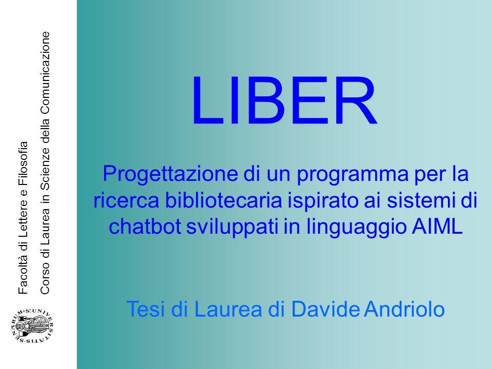 Facoltà di Lettere e Filosofia Corso di Laurea in Scienze della Comunicazione LIBER Progettazione di un programma per la ricerca bibliotecaria ispirat