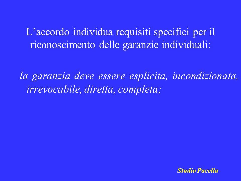 Laccordo individua requisiti specifici per il riconoscimento delle garanzie individuali: la garanzia deve essere esplicita, incondizionata, irrevocabi