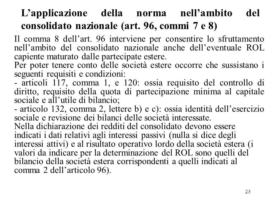 23 Lapplicazione della norma nellambito del consolidato nazionale (art. 96, commi 7 e 8) Il comma 8 dellart. 96 interviene per consentire lo sfruttame