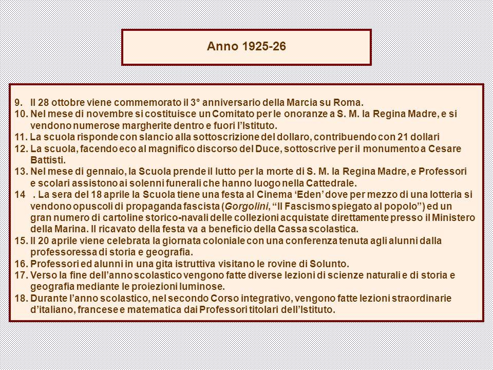 9.Il 28 ottobre viene commemorato il 3° anniversario della Marcia su Roma.