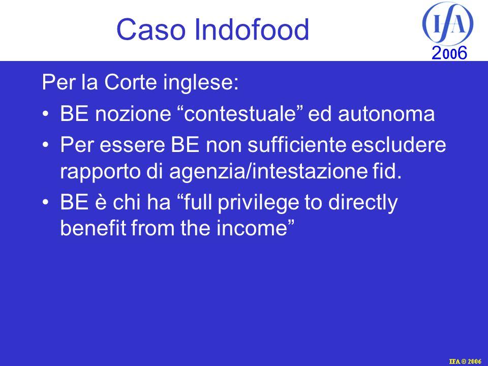 IFA © 2003 2 00 6 Caso Indofood Per la Corte inglese: BE nozione contestuale ed autonoma Per essere BE non sufficiente escludere rapporto di agenzia/intestazione fid.