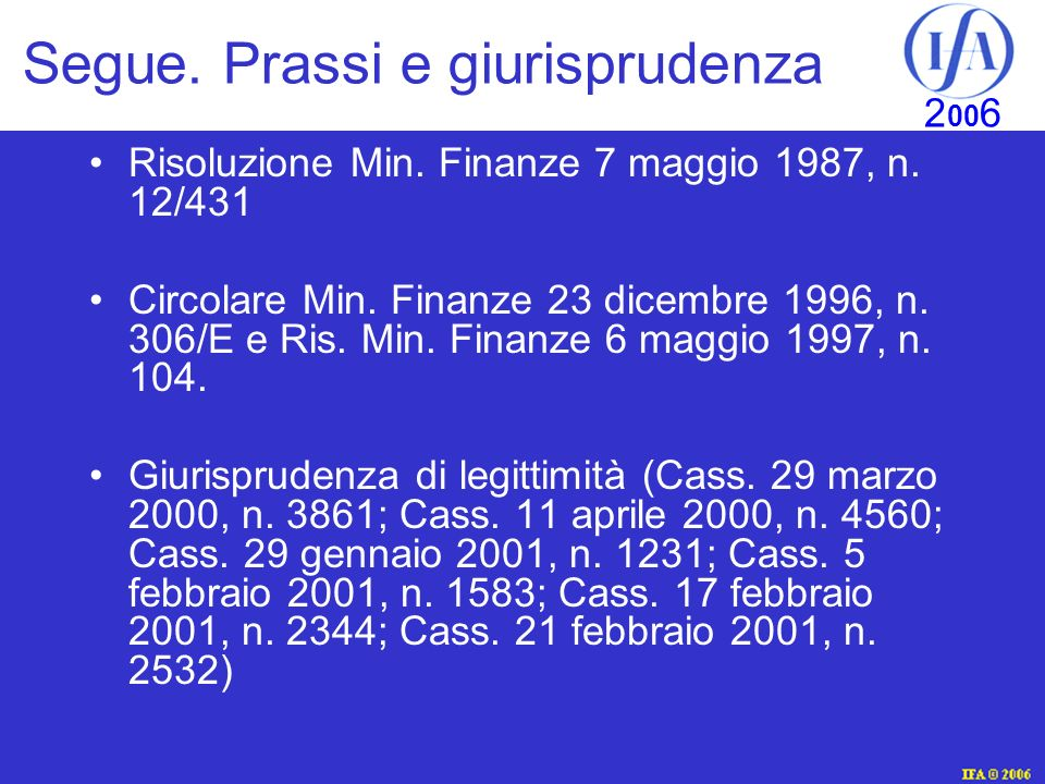 IFA © 2003 2 00 6 Segue.Prassi e giurisprudenza Risoluzione Min.