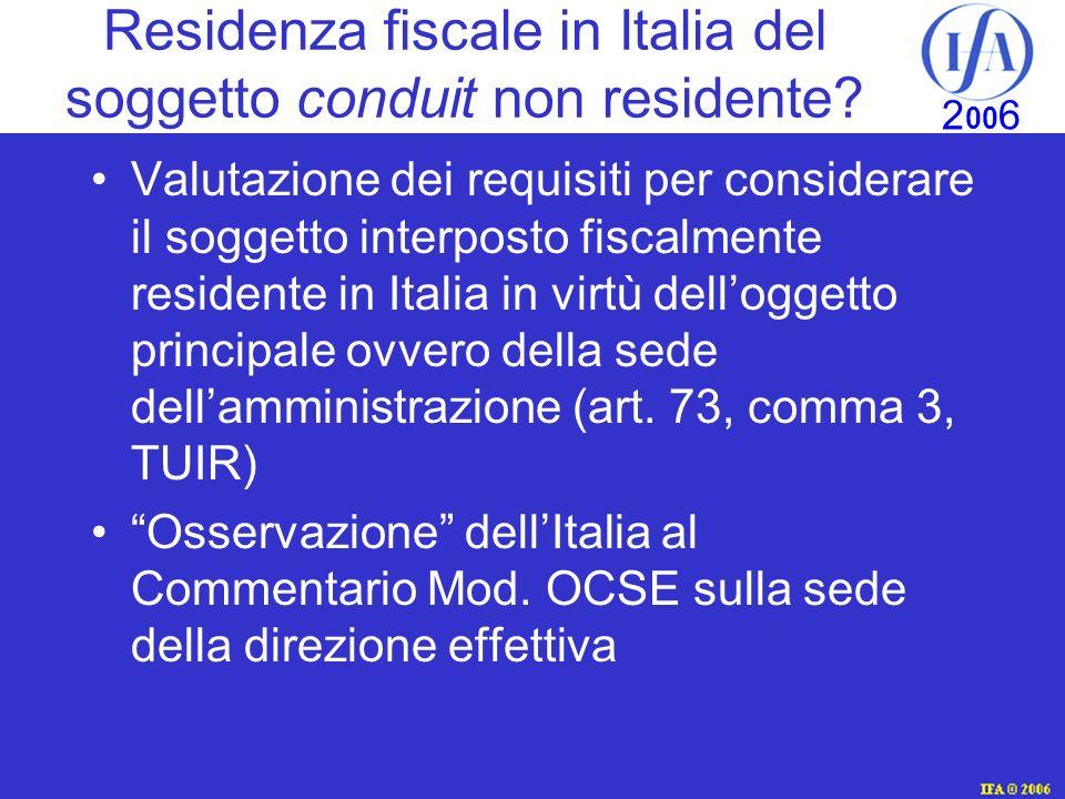 IFA © 2003 2 00 6 Residenza fiscale in Italia del soggetto conduit non residente.