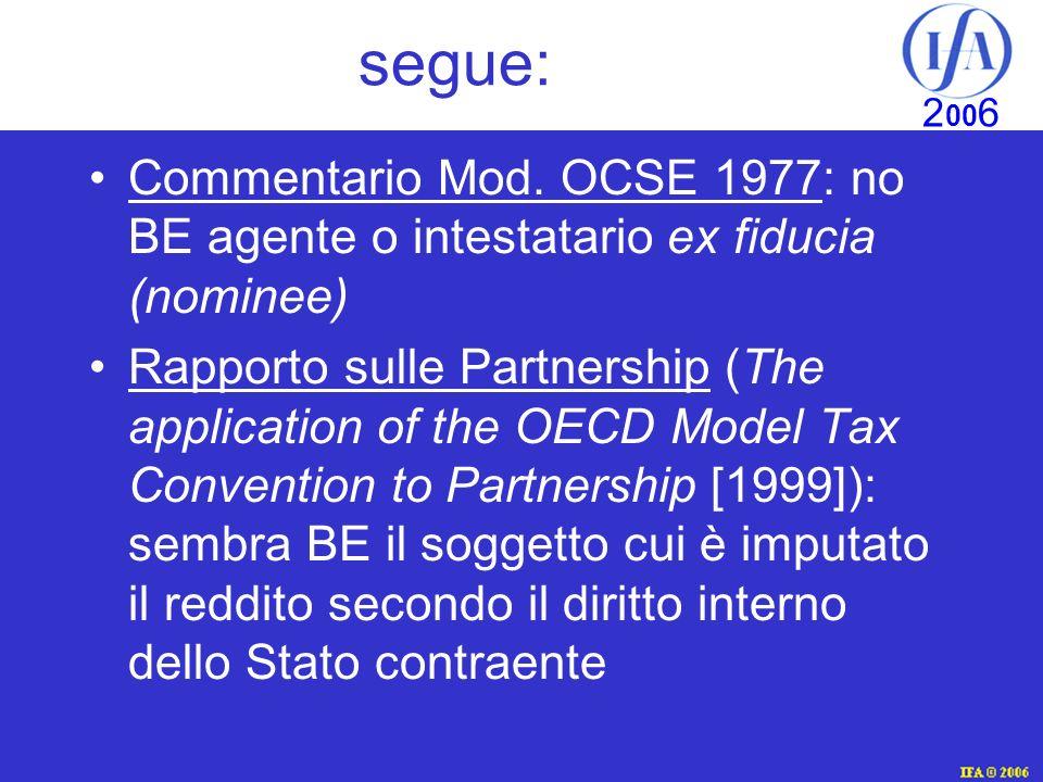 IFA © 2003 2 00 6 segue: Commentario Mod. OCSE 1977: no BE agente o intestatario ex fiducia (nominee) Rapporto sulle Partnership (The application of t