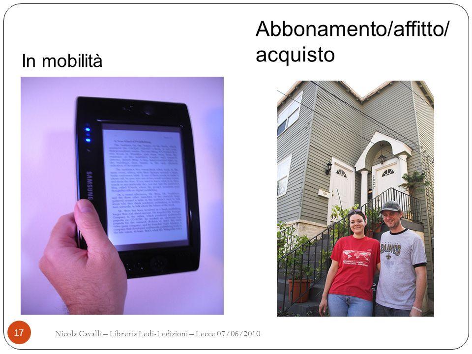 Abbonamento/affitto/ acquisto In mobilità Nicola Cavalli – Libreria Ledi-Ledizioni – Lecce 07/06/2010 17