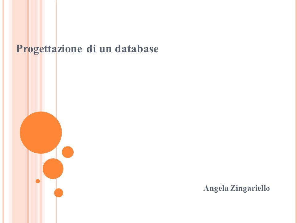 Progettazione di un database Angela Zingariello