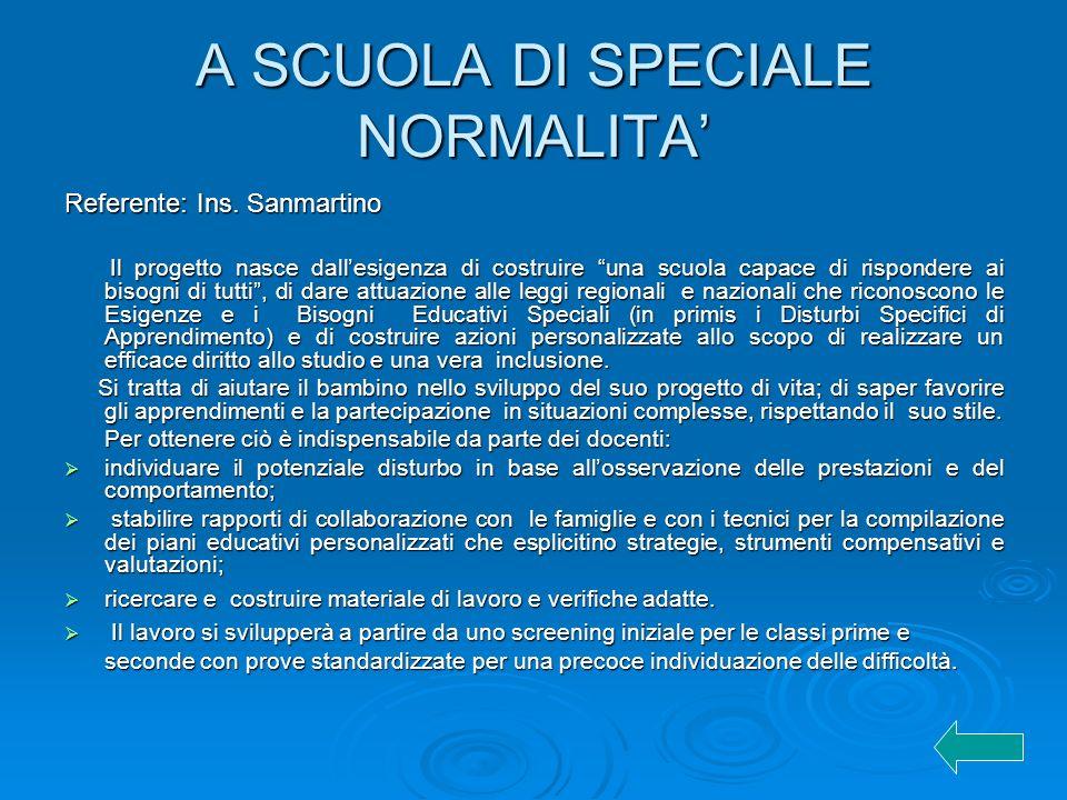 A SCUOLA DI SPECIALE NORMALITA Referente: Ins.