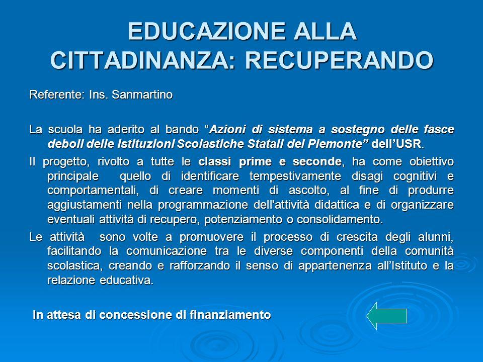 EDUCAZIONE ALLA CITTADINANZA: RECUPERANDO EDUCAZIONE ALLA CITTADINANZA: RECUPERANDO Referente: Ins.