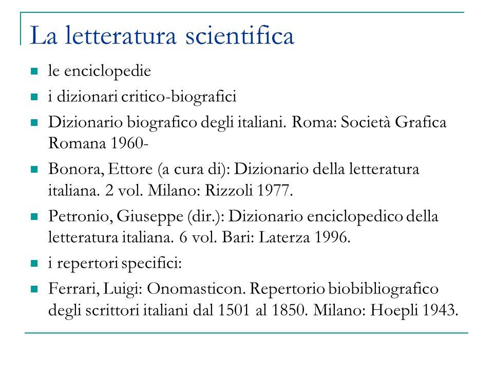 La letteratura scientifica le enciclopedie i dizionari critico-biografici Dizionario biografico degli italiani.