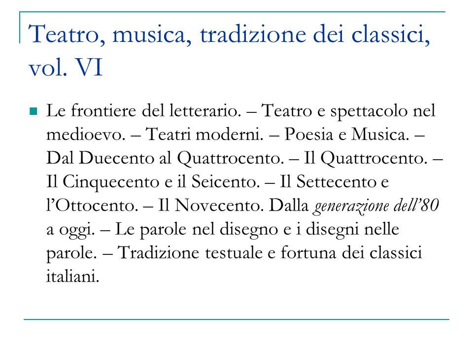 Teatro, musica, tradizione dei classici, vol. VI Le frontiere del letterario.