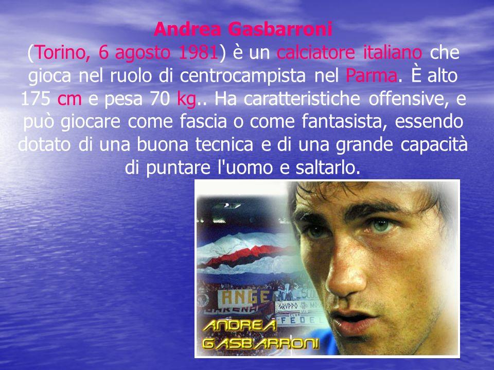 Andrea Gasbarroni (Torino, 6 agosto 1981) è un calciatore italiano che gioca nel ruolo di centrocampista nel Parma. È alto 175 cm e pesa 70 kg.. Ha ca
