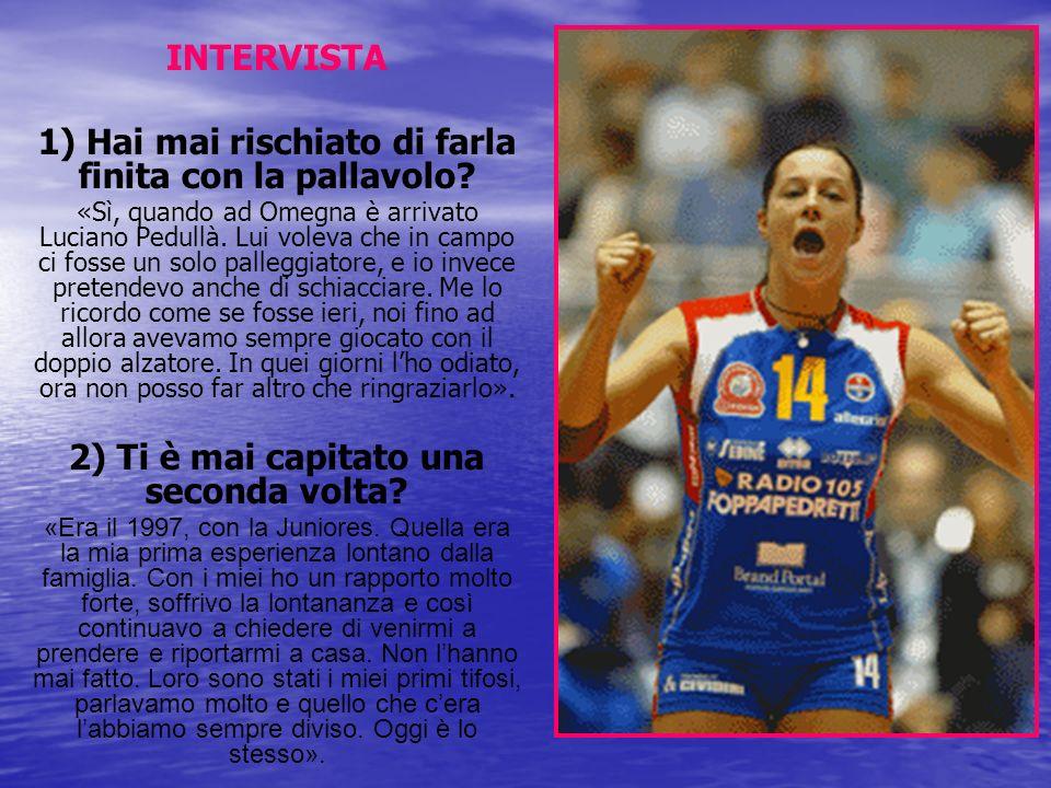 INTERVISTA 1) Hai mai rischiato di farla finita con la pallavolo? «Sì, quando ad Omegna è arrivato Luciano Pedullà. Lui voleva che in campo ci fosse u
