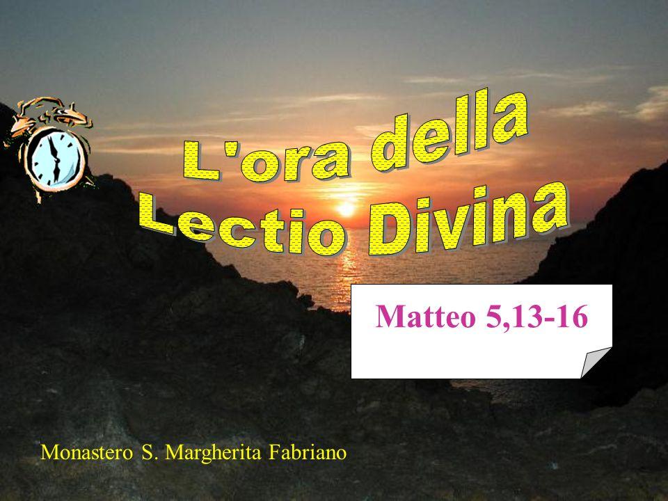 Monastero S. Margherita Fabriano Matteo 5,13-16