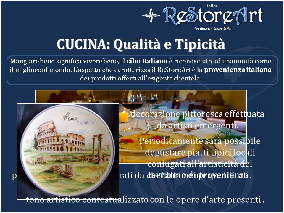 CUCINA: Qualità e Tipicità Mangiare bene significa vivere bene, il cibo Italiano è riconosciuto ad unanimità come il migliore al mondo. Laspetto che c