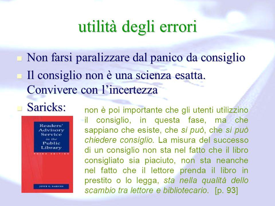 utilità degli errori Non farsi paralizzare dal panico da consiglio Non farsi paralizzare dal panico da consiglio Il consiglio non è una scienza esatta.
