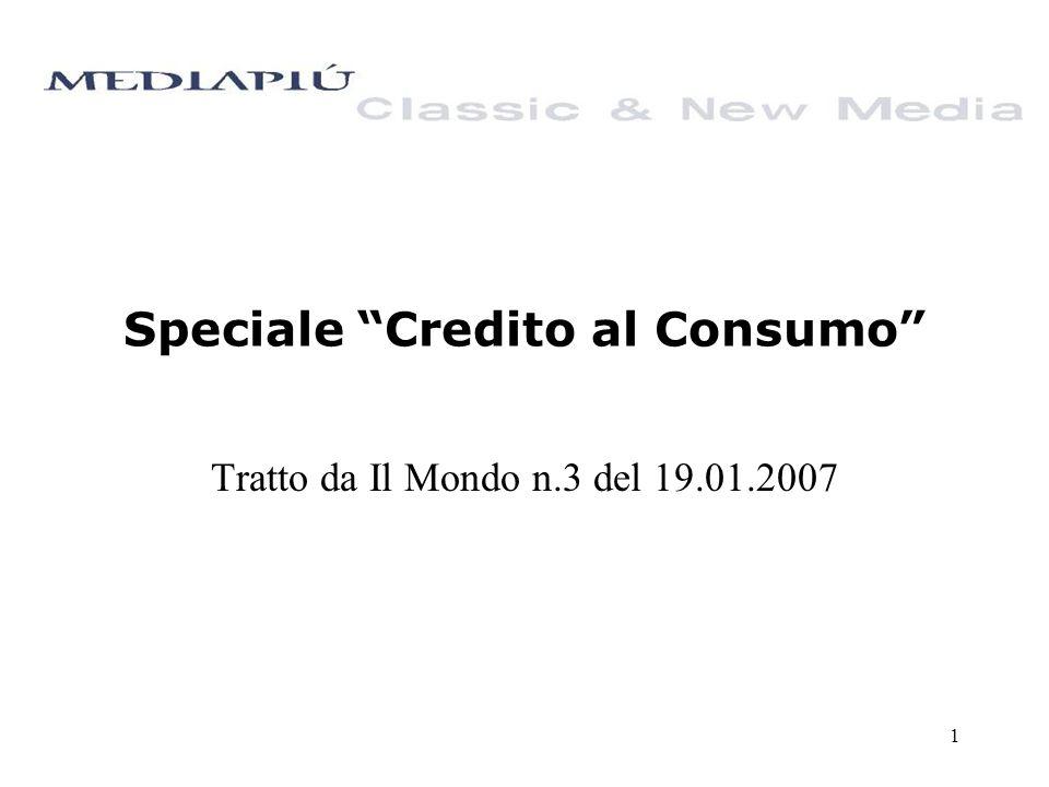 1 Speciale Credito al Consumo Tratto da Il Mondo n.3 del 19.01.2007