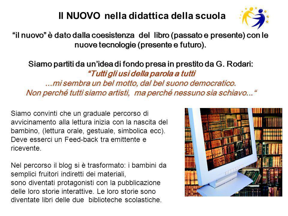 il nuovo è dato dalla coesistenza del libro (passato e presente) con le nuove tecnologie (presente e futuro).