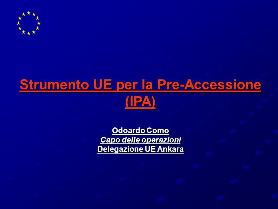 Strumento UE per la Pre-Accessione (IPA) Odoardo Como Capo delle operazioni Delegazione UE Ankara