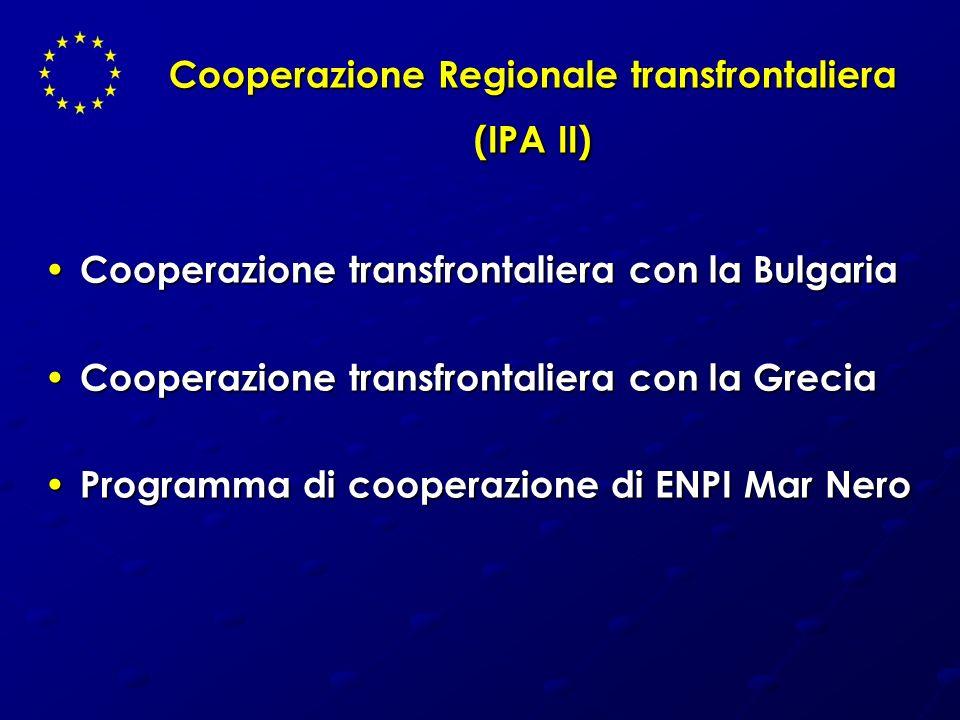 Cooperazione Regionale transfrontaliera (IPA II) Cooperazione transfrontaliera con la Bulgaria Cooperazione transfrontaliera con la Bulgaria Cooperazi