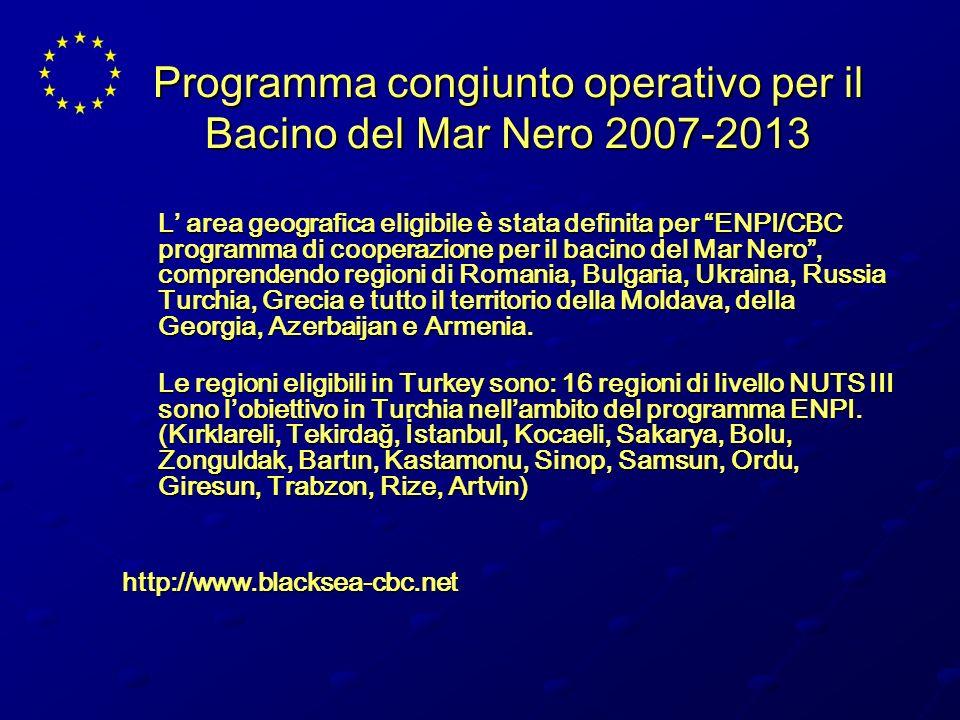 Programma congiunto operativo per il Bacino del Mar Nero 2007-2013 L area geografica eligibile è stata definita per ENPI/CBC programma di cooperazione