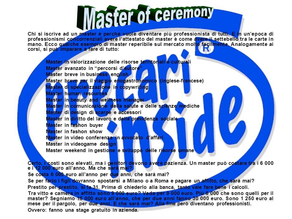 Chi si iscrive ad un master è perché vuole diventare più professionista di tutti. E in unepoca di professionismi concorrenziali avere lattestato del m