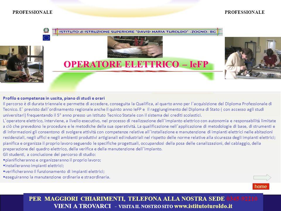 OPERATORE ELETTRICO – IeFP PROFESSIONALE PER MAGGIORI CHIARIMENTI, TELEFONA ALLA NOSTRA SEDE 0345-92210 VIENI A TROVARCI - VISITA IL NOSTRO SITO www.i