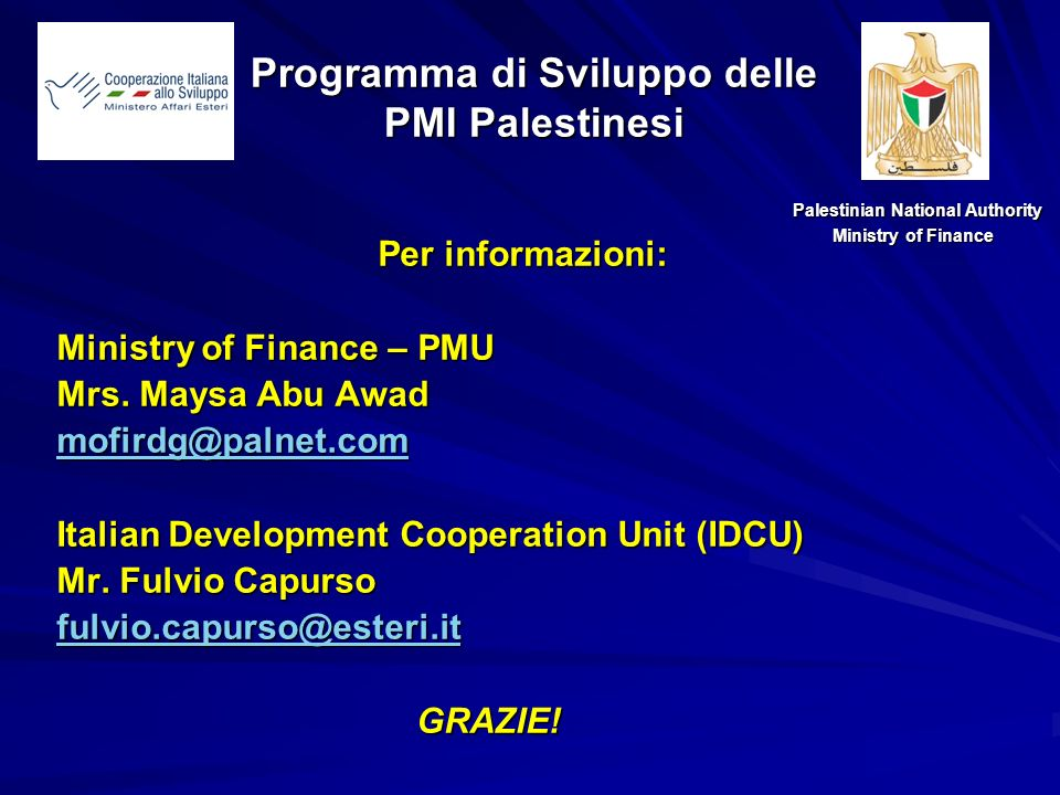 Per informazioni: Ministry of Finance – PMU Mrs.