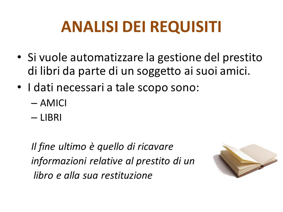 DOMINIO APPLICATIVO Lo scopo dell analisi del dominio applicativo è quello di comprendere a fondo i concetti, le dinamiche, le regole generali in cui il sistema dovrà essere impiegato, ovvero il contesto in cui il software dovrà agire.