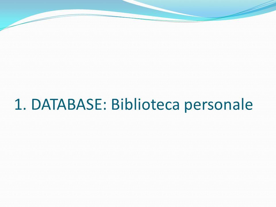 1. DATABASE: Biblioteca personale