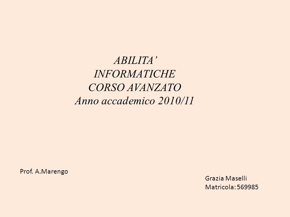 ABILITA INFORMATICHE CORSO AVANZATO Anno accademico 2010/11 Prof.