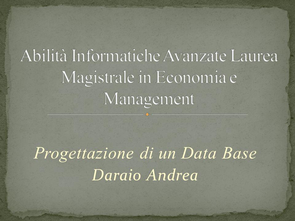 Progettazione di un Data Base Daraio Andrea