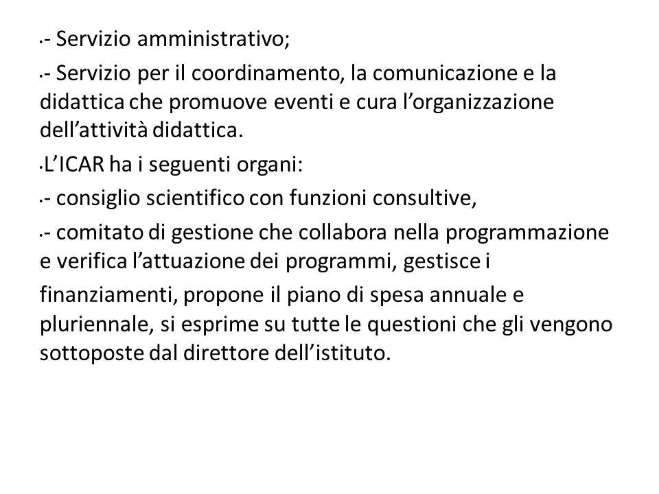- Servizio amministrativo; - Servizio per il coordinamento, la comunicazione e la didattica che promuove eventi e cura lorganizzazione dellattività didattica.