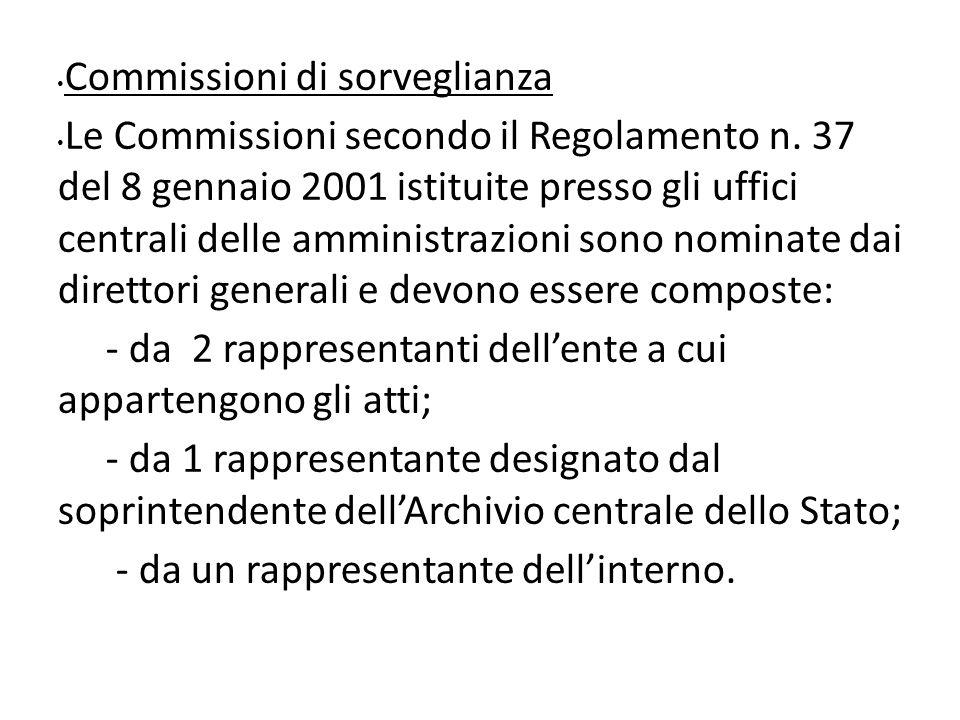 Commissioni di sorveglianza Le Commissioni secondo il Regolamento n. 37 del 8 gennaio 2001 istituite presso gli uffici centrali delle amministrazioni