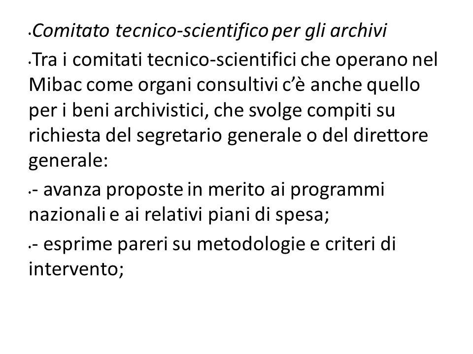 Comitato tecnico-scientifico per gli archivi Tra i comitati tecnico-scientifici che operano nel Mibac come organi consultivi cè anche quello per i ben